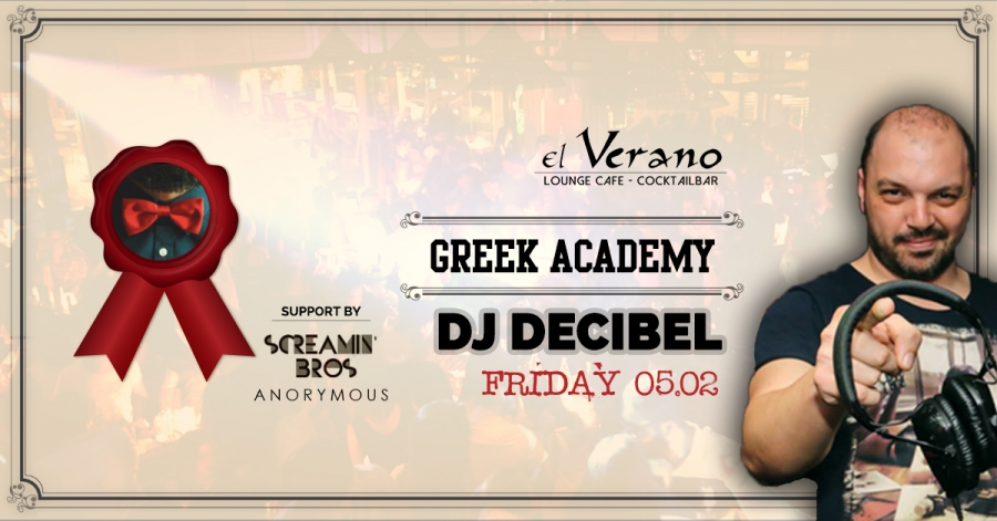 GREEK ACADEMY DJ DESIBEL @ EL VERANO BAR